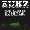 (27-02-19) E.U.K.Z. en Valladolid | Sala Porta Caeli